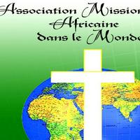 Association - Association Missionnaire Africaine dans le Monde