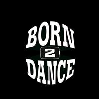 Association - BORN 2 DANCE