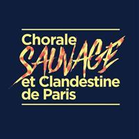 Association - Chorale Sauvage et Clandestine de Paris (CSCP)