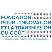Association - FONDATION POUR L'INNOVATION ET LA TRANSMISSION DU GOÛT