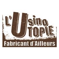 Association - l'UsinoTOPIE, Fabricant d'Ailleurs