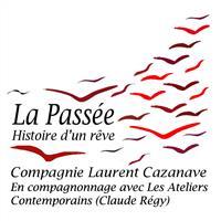 Association - La Passée Compagnie Laurent Cazanave