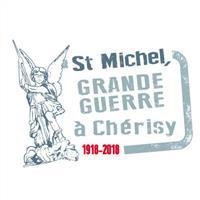 Association - St Michel Grande guerre à Chérisy