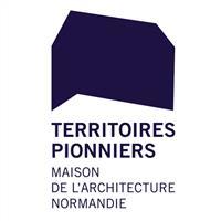 Association - Territoires pionniers | Maison de l'architecture - Normandie
