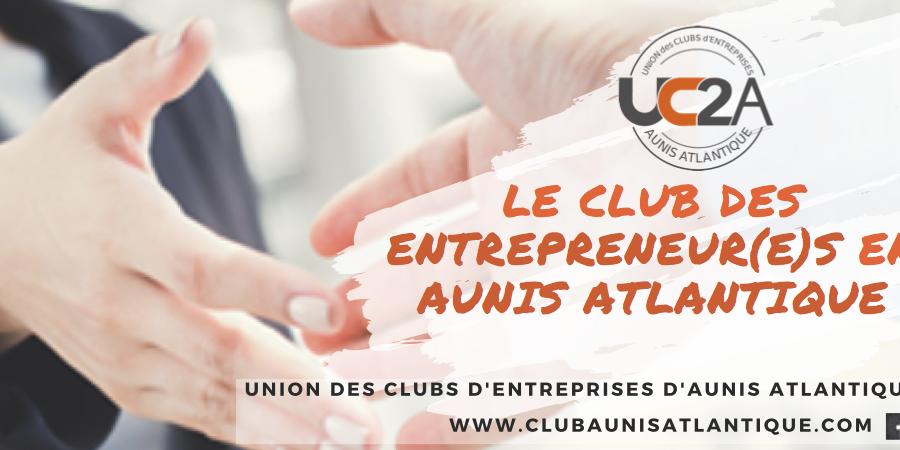 Adhésions UC2A 2019 - Union des Clubs d'Entreprises d'Aunis Atlantique
