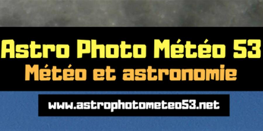 Adhésion Astro Photo Météo 53 - ASTRO PHOTO METEO 53