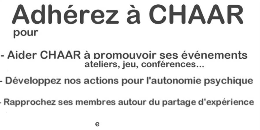 adhesion CHAAR - C.H.A.A.R [Comité Humanitaire d'Aide à l'Autonomie psychique Retrouvée]