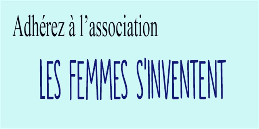 Adhérez - les femmes s'inventent