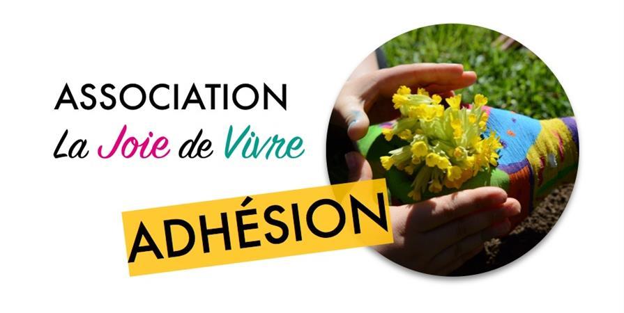 Adhésion à l'association La Joie de Vivre - la joie de vivre