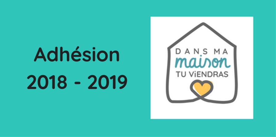 Adhésion 2018 - 2019 - Dans ma maison tu viendras