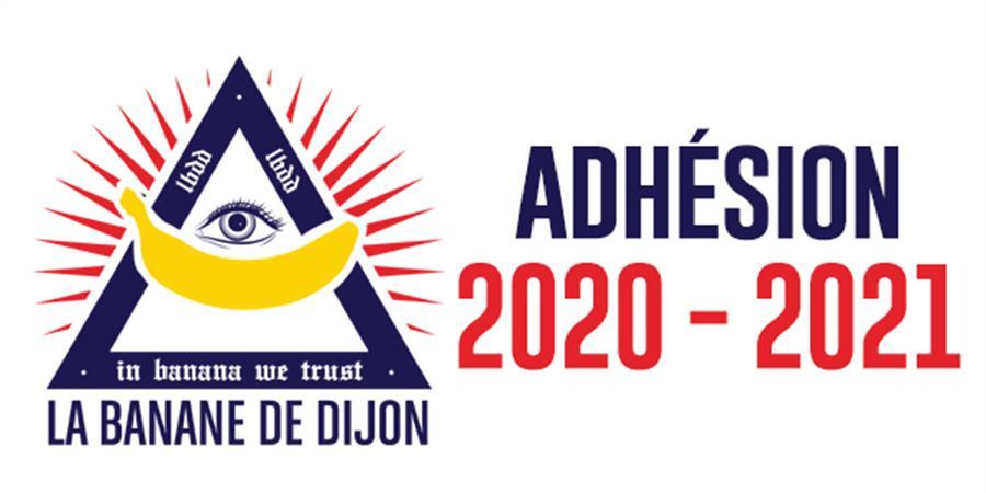 2020-2021 - Adhésion la Banane de Dijon - La Banane de Dijon