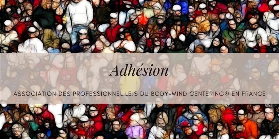 Adhésion 2021 Association professionnel.le.s du Body Mind Centering en France - Association des Professionnels du Body-Mind Centering® en France