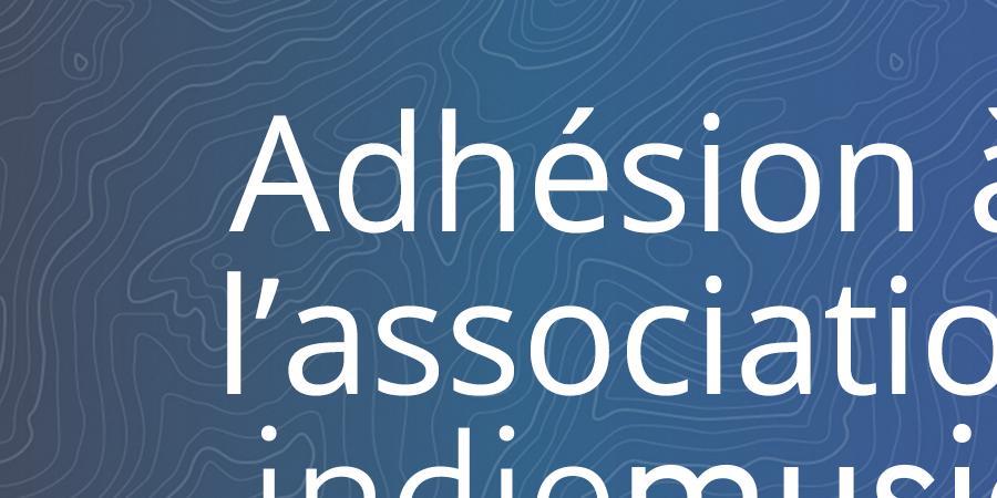 Formulaire d'adhésion - Association indiemusic