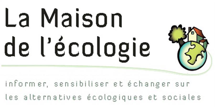 La maison de l 39 ecologie j 39 adh re - Maison de l ecologie ...