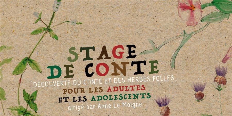 Stage de découverte du conte et herbes folles Les 12 et 13 octobre 2019 - La Compagnie L Aime en Terre