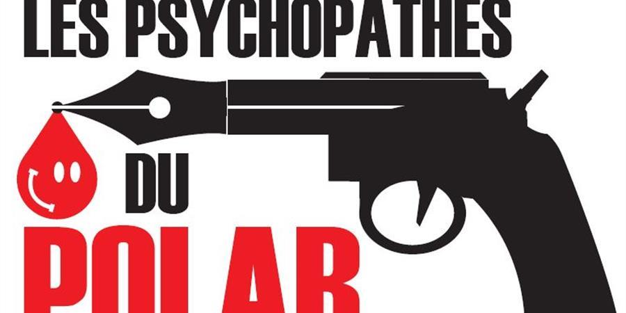 ADHESIONS LPDP - LES PSYCHOPATHES DU POLAR