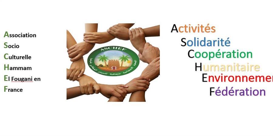 ASCHEF Appel de cotisation - Association Socio-culturelle Hammam El Fougani En France (Aschef)