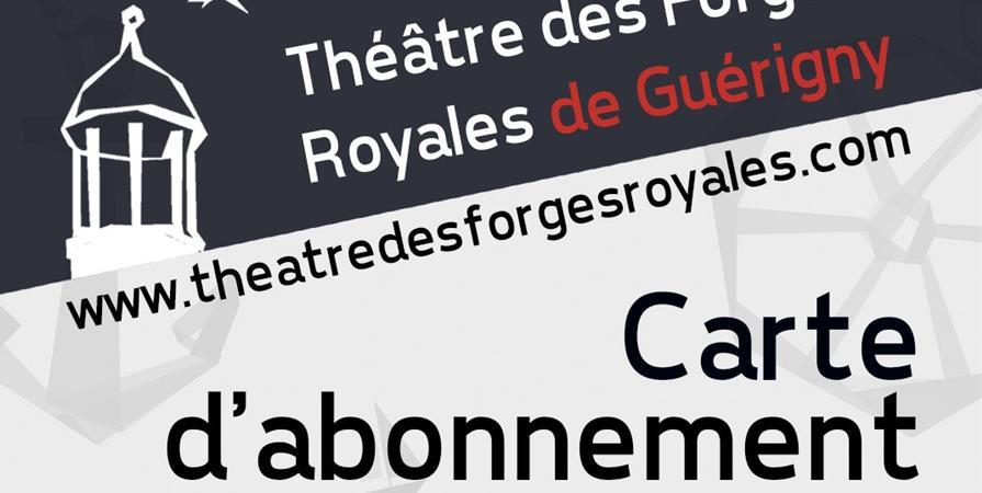 Abonnement au Théâtre des Forges Royales de Guérigny - Association du Théâtre des Forges Royales de Guérigny