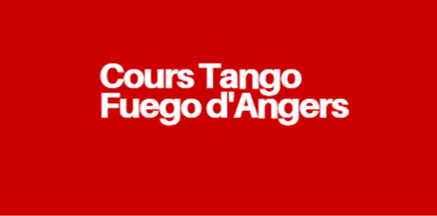 Cours Tango Fuego d'Angers 2020-2021 - Tango Fuego d'Angers