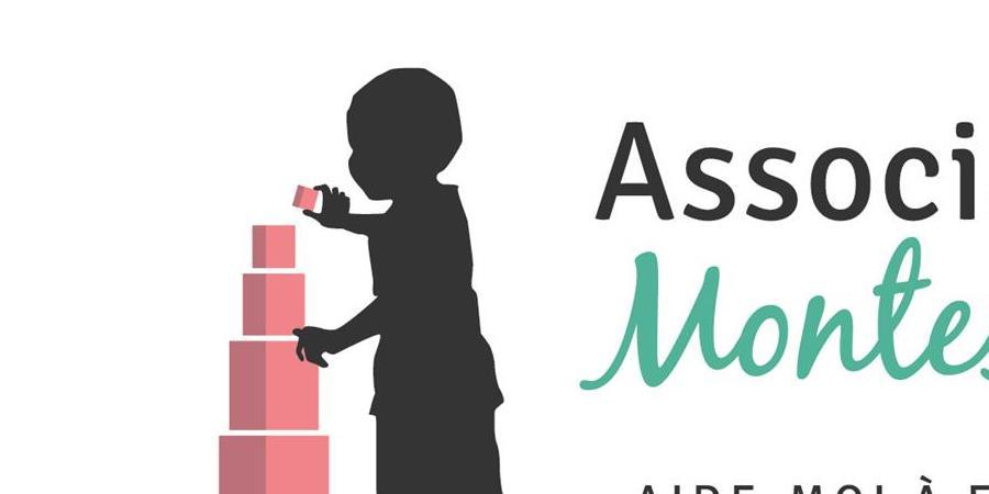 """Adhésion à l'association """"Montessori : aide-moi à faire seul"""" - Association Montessori : aide-moi à faire seul"""