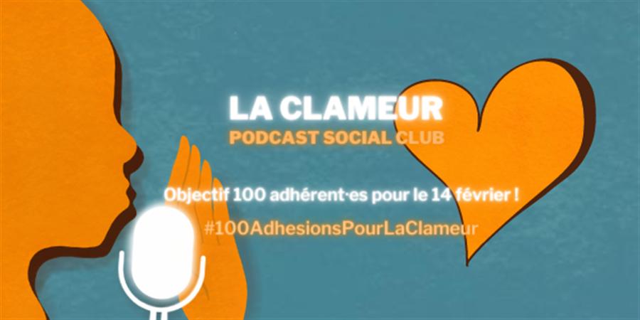 J'adhère à la Clameur, Podcast Social Club ! - La Clameur, Podcast Social Club