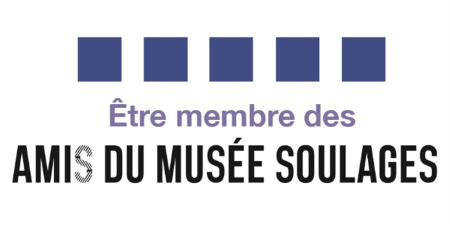 Adhésion 2019 - LES AMIS DU MUSEE SOULAGES – RODEZ