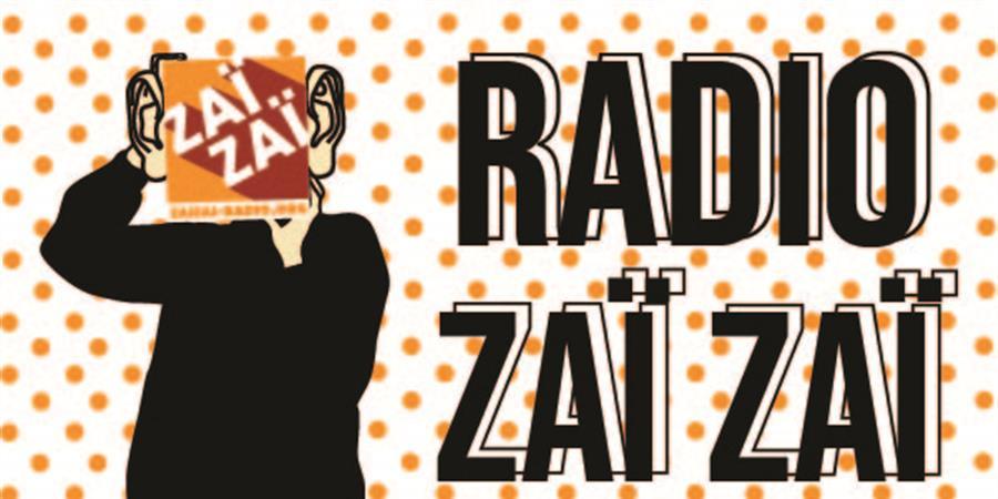 ZaïZaï Radio locale, musicale et culturelle - Zig Zag Médias