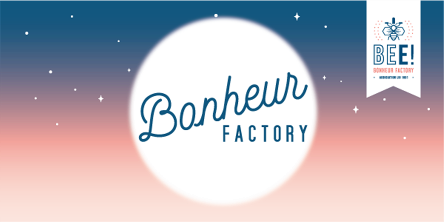 2020 - Association BEE!-Bonheur Factory - Association BEE!