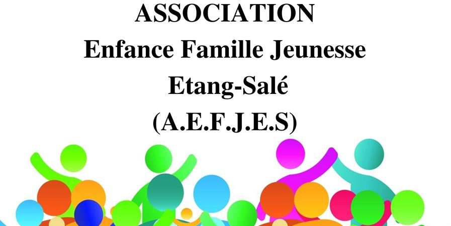 ASSOCIATION ENFANCE FAMILLE JEUNESSE ETANG SALE - ASSOCIATION ENFANCE FAMILLE JEUNESSE ETANG SALE
