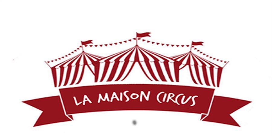 la maison circus - la maison circus