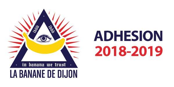 2018-2019 - Adhésion La Banane de Dijon - La Banane de Dijon