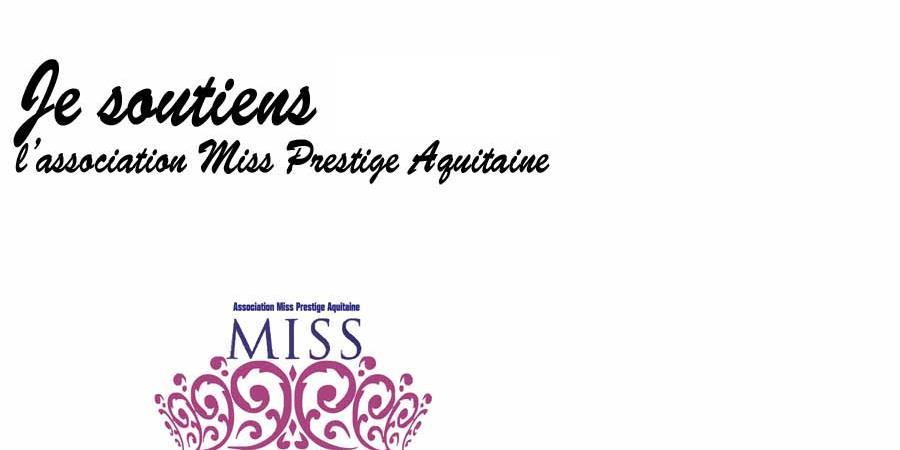 Je soutiens à l'Association Miss Prestige Aquitaine - Miss Prestige Aquitaine