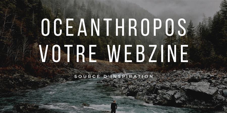 ADHÉRER pour soutenir le développement de notre webzine ! - Oceanthropos