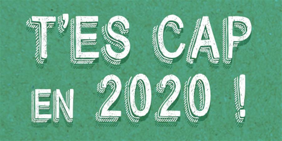 T'es Cap en 2020 ! - Le Cap des Possibles