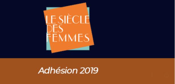 Adhésion 2019 - Le Siècle des femmes