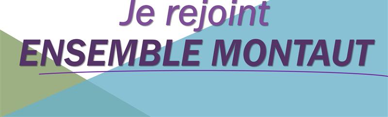 Je rejoint ENSEMBLE MONTAUT - Ensemble Montaut