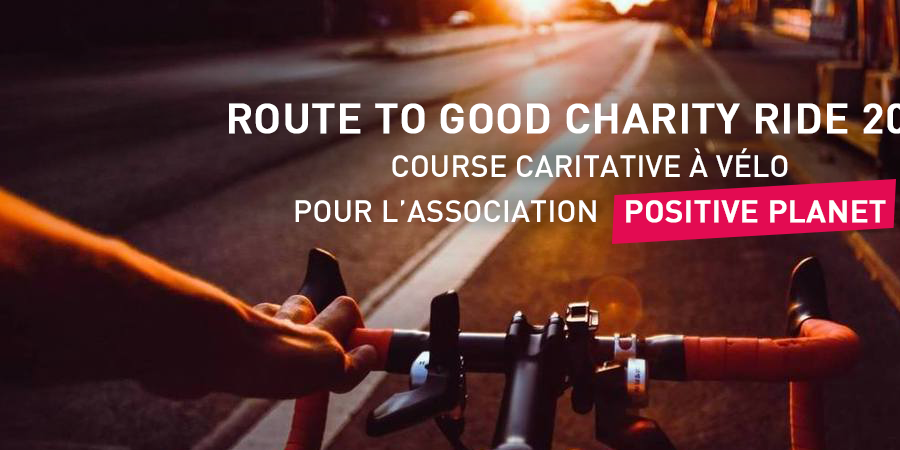 Route to Good Charity Ride 2018 - Positive Planet France