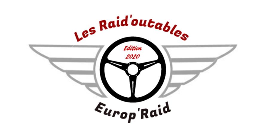 RÉCOLTE DE FONDS - LES RAID'OUTABLES - Europ'Raid édition 2020 - Les Raid'outables - Europ'raid Edition 2020
