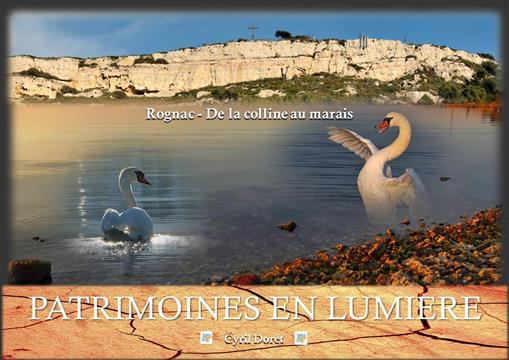 Patrimoine en lumière, Rognac de la colline au marais - Association Nostà Mar