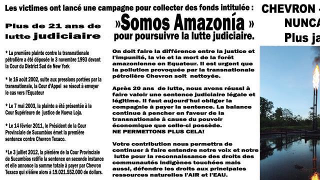 Les  victimes  de la pétrolier Chevron-Texaco, ont  lancé  un  appel  international  ou  DON (SOMOS  AMAZONIA-NOUS  SOMMES  L'AMAZONIE)  DON POUR LES VICTIMES DE DECHETS  TOXIQUES  EN  AMAZONIE d'Equateur  - AEA (ONG) ACTION POUR LES ENFANTS DES ANDES