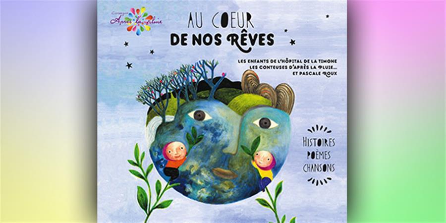 """Album-CD """"Au coeur de nos rêves"""" - Après la Pluie..."""