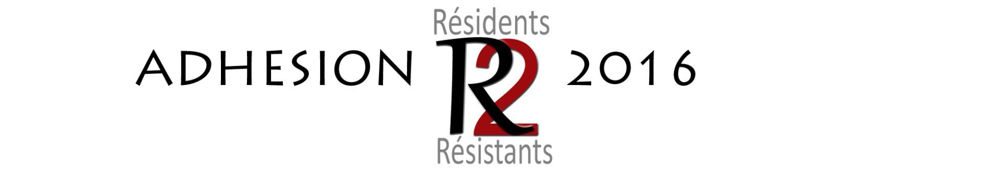 Adhésion R² 2016 - RESIDENTS RESISTANTS