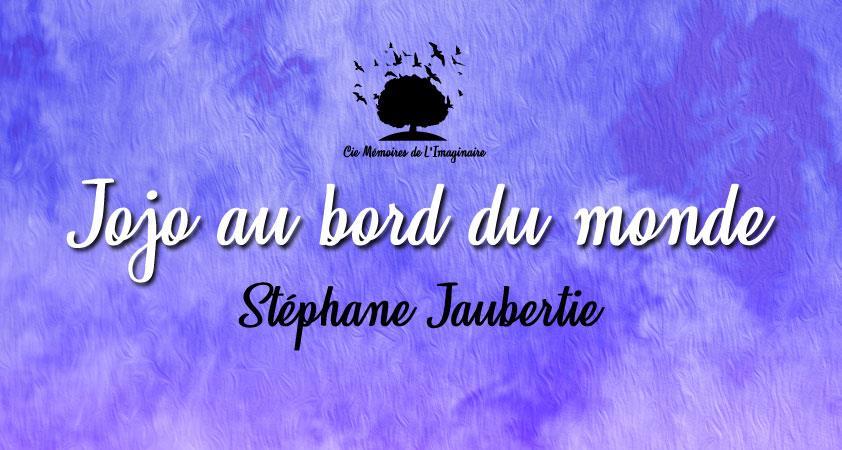 Jojo au bord du monde de Stéphane Jaubertie - Mémoires de l'Imaginaire