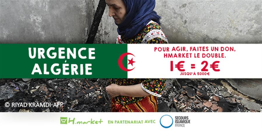 URGENCE ALGERIE - HMARKET AU SOUTIEN DES POPULATIONS TOUCHEES PAR LES INCENDIES - Secours Islamique France