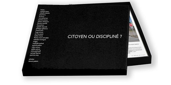 """LIVRE EXPO """"CITOYEN OU DISCIPLINÉ ?"""" par Steven Paters & 25 auteurs - Galerie 175 - éditions du Chameau"""