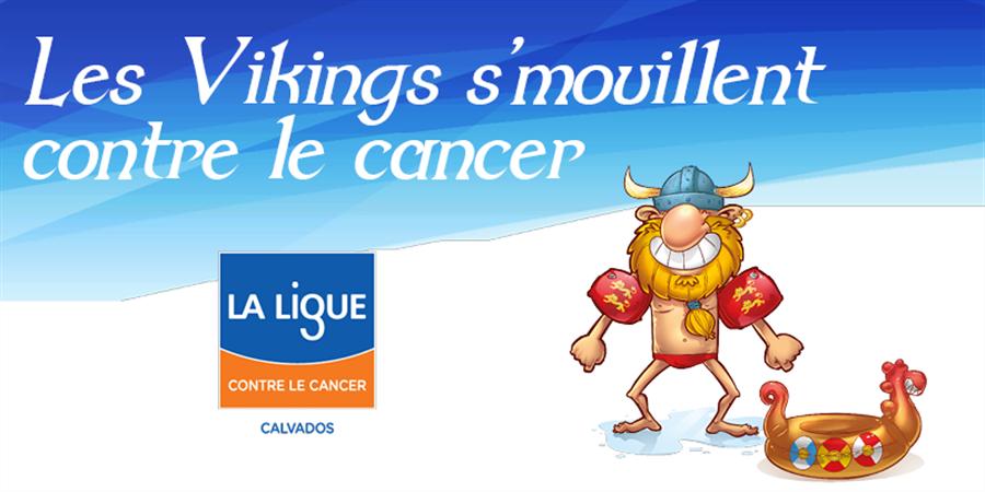 Les Vikings s'mouillent contre le cancer - 4ème édition - La Ligue contre le cancer Comité du Calvados