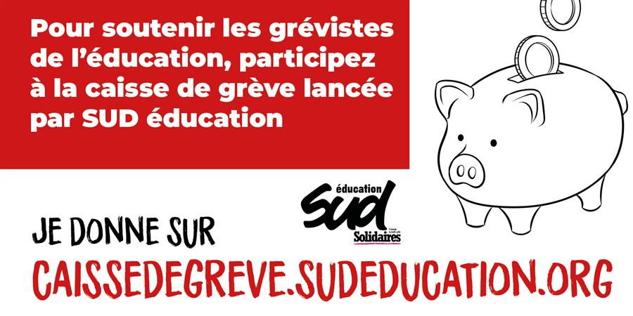 Solidarité avec les grévistes de l'Éducation ! - SUD éducation