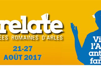"""Soutenez l'édition 2017 du festival """"Arelate, journées romaines d'Arles"""" - Arelate, journées romaines d'Arles"""
