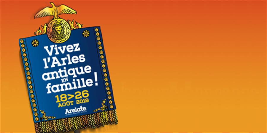 """Soutenez l'édition 2018 du festival """"Arelate, journées romaines d'Arles"""" - Arelate, journées romaines d'Arles"""