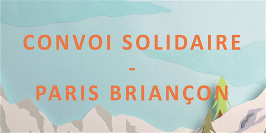 Convoi Solidaire Paris - Briançon - La cantibulante